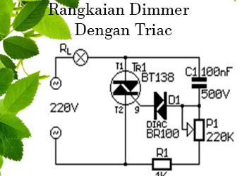Skema Cara Membuat Rangkaian Dimmer Lampu 220 Volt Dengan TRIAC